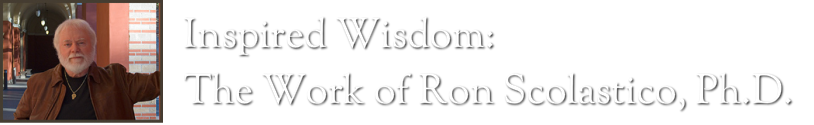 Inspired Wisdom: The Work of Ron Scolastico, Ph.D.